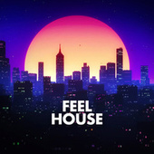 Feel House by Ibiza Lounge