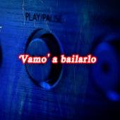 Vamo' a bailarlo de Various Artists