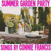 Summer Garden Party Songs By Connie Francis by Connie Francis