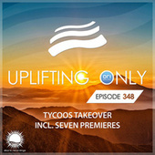 Uplifting Only Episode 348 (Tycoos Takeover) (Oct 2019) von Tycoos