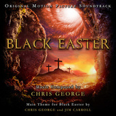 Black Easter (Original Motion Picture Soundtrack) by Chris George