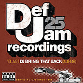 Def Jam 25: Volume 1 - DJ Bring That Back (2008-1997) (Explicit Version) by Various Artists