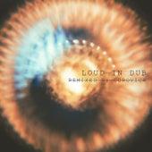 Loud in Dub (Remixed by Gorovich) de Loud