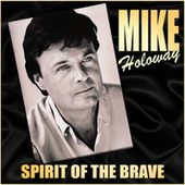 Spirit of the Brave van Mike Holoway