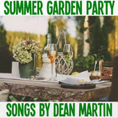 Summer Garden Party Songs By Dean Martin de Dean Martin