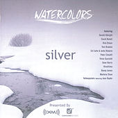 Watercolors: Silver [XM Radio Compilation] von Various Artists