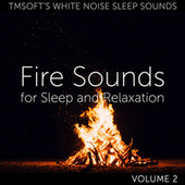 Fire Sounds for Sleep and Relaxation Volume 2 de Tmsoft's White Noise Sleep Sounds
