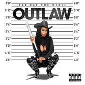 Outlaw by Nay Nay The Rebel