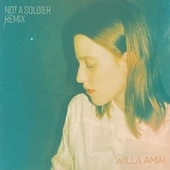 Not a Soldier (Troy NōKA Remix) by Willa Amai