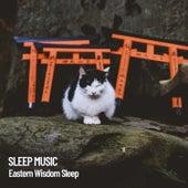 Sleep Music: Eastern Wisdom Sleep von Sleep Sounds of Nature