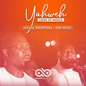 Yahweh: Song of Moses by Akesse Brempong