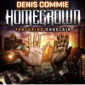 Homegrown by Denis Commie