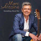 Something About Her by Marc Antoine