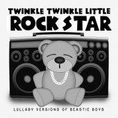Lullaby Versions of Beastie Boys de Twinkle Twinkle Little Rock Star