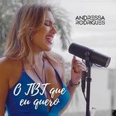 O T.B.T. Que Eu Quero de Andressa Rodrigues