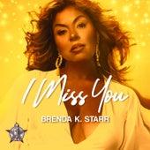 I Miss You by Brenda K. Starr