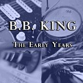 The Early Years de B.B. King