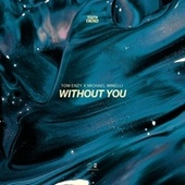 Without You von Tom Enzy