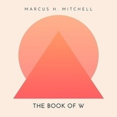 The Book of W by Marcus H. Mitchell