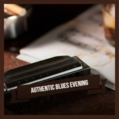 Authentic Blues Evening de Various Artists