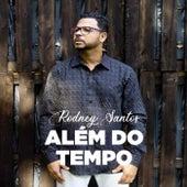 Além Do Tempo by Rodney Santos