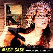 Halls Of Sarah (RAC Mix) de Neko Case