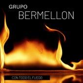 Con Todo el Fuego de Grupo Bermellon