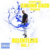 RELENTLESS VOL. 1 by Casino Cuz'O