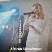 African Blues Sunset von Various Artists