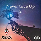 Never Give up 2 by Xilax
