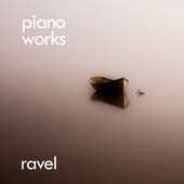 Ravel: Piano Works von Maurice Ravel