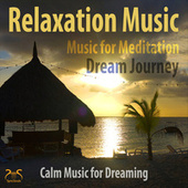 Relaxation Music - Music for Meditation, Dream Journey, Calm Music for Dreaming von Max Relaxation
