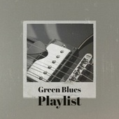 Green Blues Playlist von Various Artists