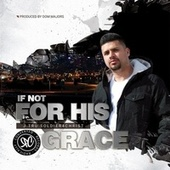 If Not For His Grace by J-Tru Soldier4christ