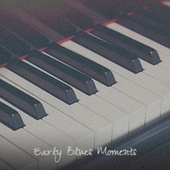Early Blues Moments de Various Artists