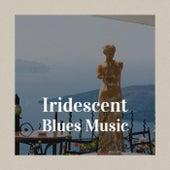 Iridescent Blues Music de Various Artists
