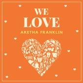 We Love Aretha Franklin fra Aretha Franklin