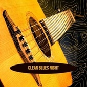 Clear Blues Night fra Various Artists