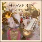 Heavenly Trumpet Night by Various Artists