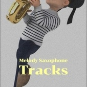 Melody Saxophone Tracks de Various Artists