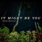 It Might Be You de Harvey  Requillo