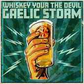 Whiskey You're the Devil by Gaelic Storm