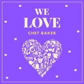We Love Chet Baker von Chet Baker