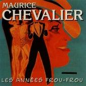 Les Années Frou-Frou: Maurice Chevalier de Maurice Chevalier