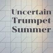 Uncertain Trumpet Summer de Various Artists