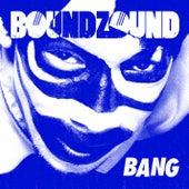 Bang von Boundzound