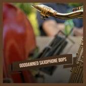 Goddamned Saxophone Bops fra Various Artists
