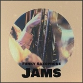 Funky Saxophone Jams by Various Artists