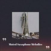 Muted Saxophone Melodies de Various Artists