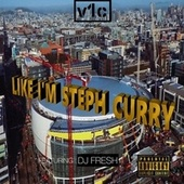 Like I'm Steph Curry by V1c